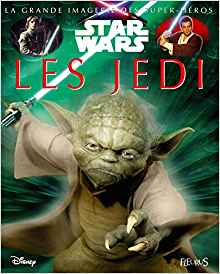 La grande imagerie Star Wars : Les jedi écrit par Sabine Boccador et Jacques Beaumont
