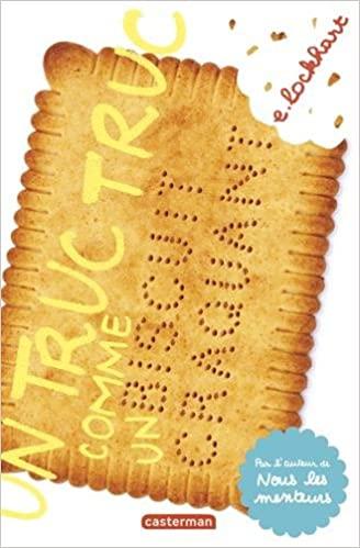 Un truc truc comme un biscuit craquant écrit par Emily Lockhart