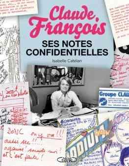 Claude François, ses notes confidentielles écrit par Isabelle Catélan
