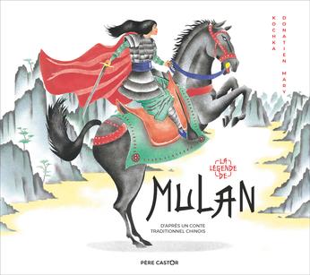 4e jeu du concours estival 2020 – Gagnez 3 exemplaires du livre pour enfants La légende de Mulan d'après un conte traditionnel Chinois édité chez Père Castor