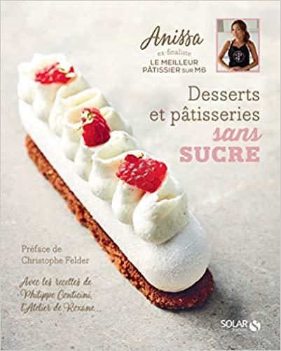 Desserts et pâtisseries sans sucre écrit par Anissa