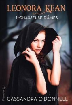 Leonora Kean – Tome 1 : Chasseuse d'âmes écrit par Cassandra O'Donnell