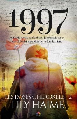 Les roses cherokees – Tome 2 : 1997 écrit par Lily Haime