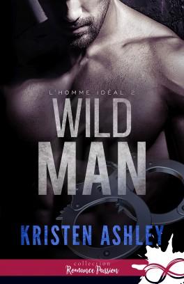 L'homme idéal – Tome 2 : Wild Man écrit par Kristen Ashley