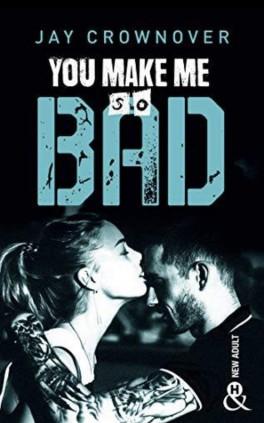 Bad – Tome 6 : You make me so bad écrit par Jay Crownover