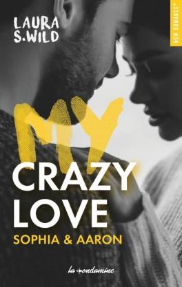 My crazy love Sophia & Aaron écrit par Laura S. Wild