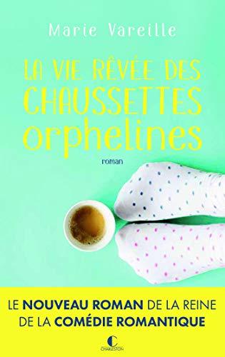 La Vie rêvée des chaussettes orphelines écrit par Marie Vareille