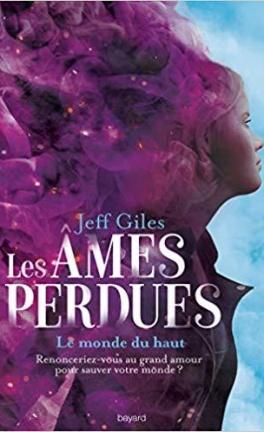 Les Âmes perdues – Tome 2 : Le Monde du haut écrit par Jeff Giles