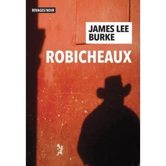 Robicheaux écrit par James Lee Burke