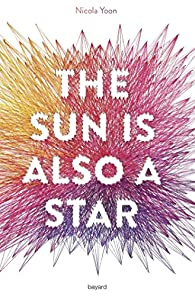 The sun is also a star écrit par Nicola Yoon
