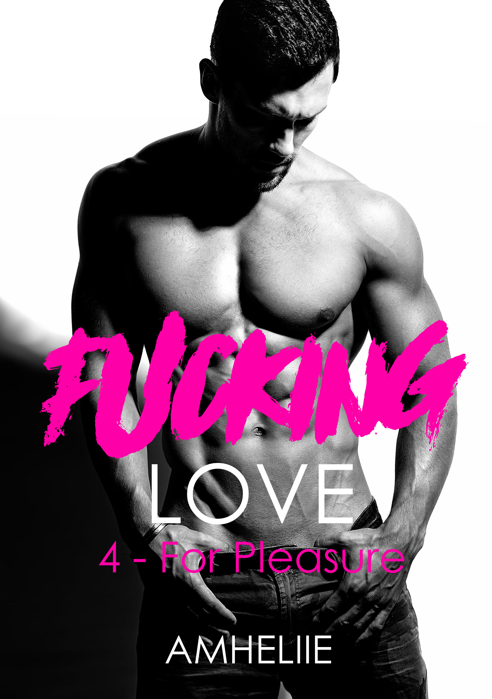 Fucking love – Tome 4 : For Pleasure écrit par Amélie C. Astier