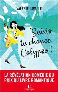 Saisis ta chance, Calypso ! écrit par Valérie Lavallé