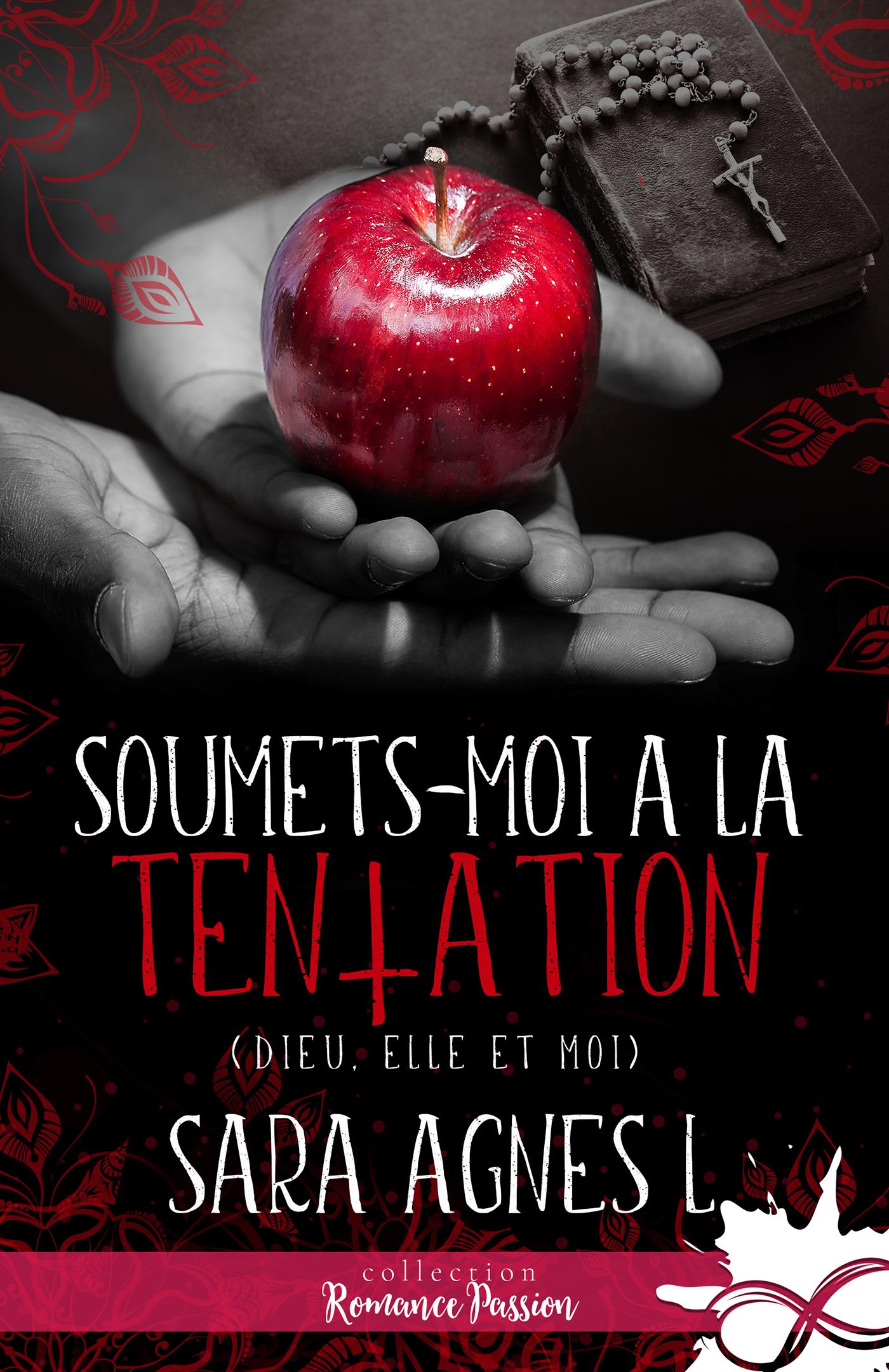 Soumets-moi à la tentation écrit par Sara Agnes L.