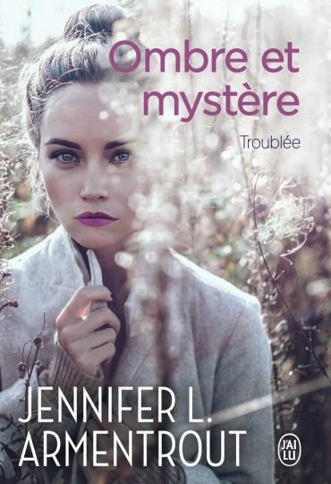 Ombre et mystère – Tome 2 : Troublée écrit par Jennifer L. Armentrout