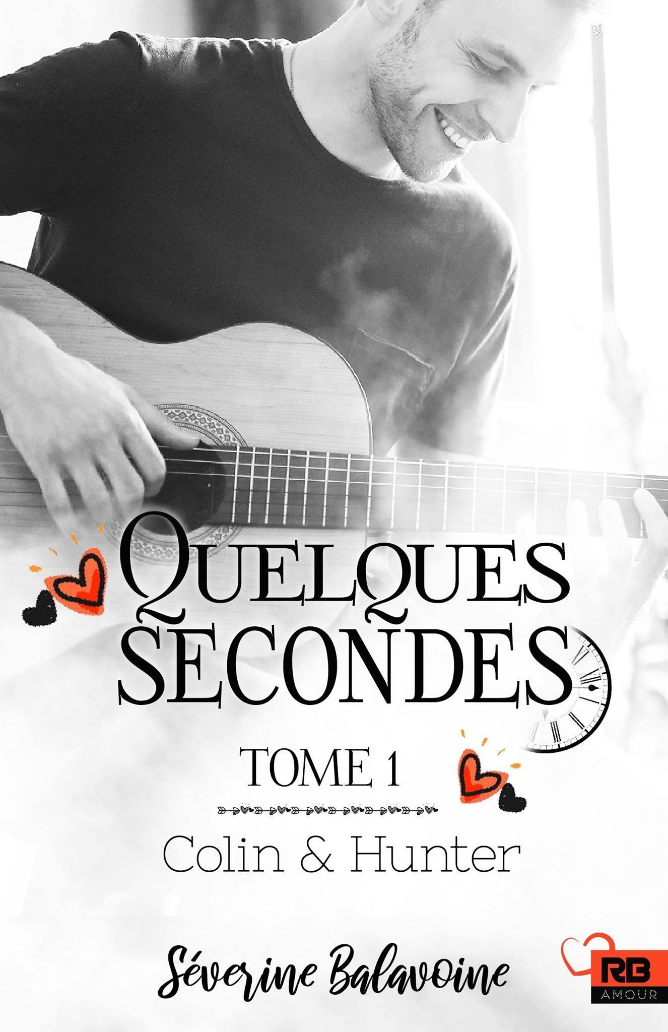 Quelques secondes – Tome 1 : Colin et Hunter écrit par Séverine Balavoine