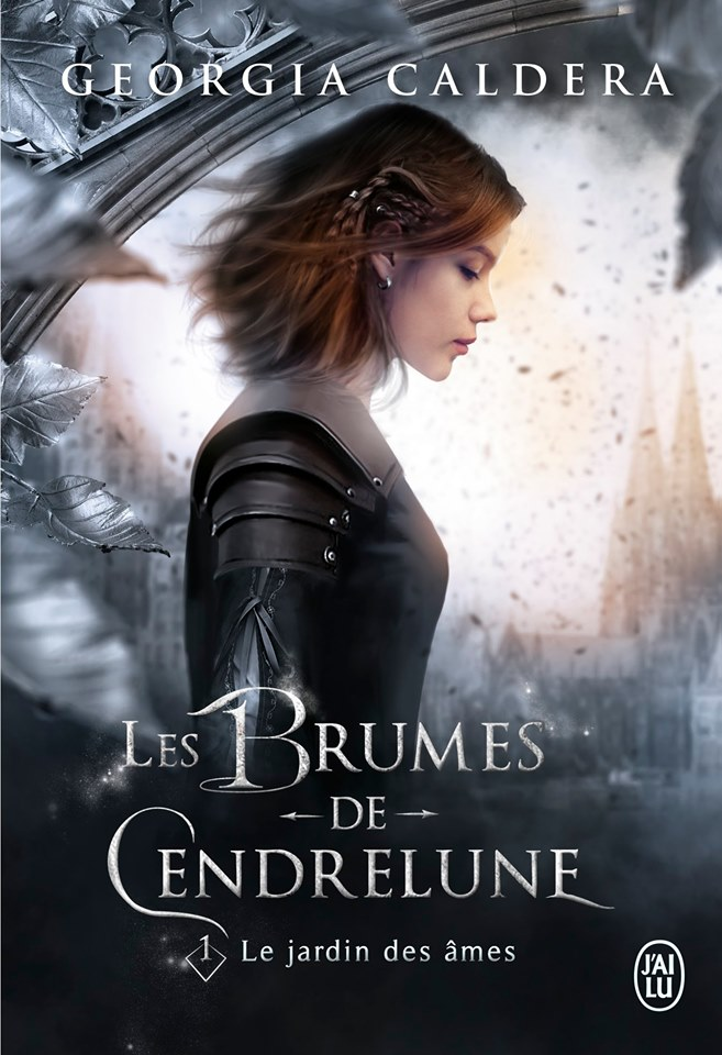 Les Brumes de Cendrelune – Tome 1 : Le jardin des âmes écrit par Georgia Caldera
