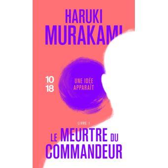 Le Meurtre du Commandeur Tomes 1 et 2 écrit par Haruki Murakami