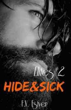 Elites – Tome 2 : Hide & Sick écrit par F.V. Estyer