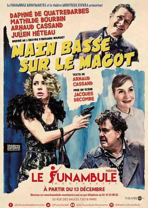 Main Basse sur le Magot au Funambule Montmartre (Paris)