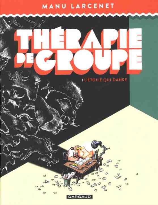 Thérapie de groupe – Tome 1 : L'étoile qui danse de Manu Larcenet