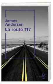 La Route 117 écrit par James Anderson