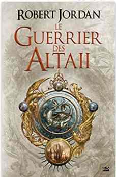 Le Guerrier des Altaii écrit par Robert Jordan