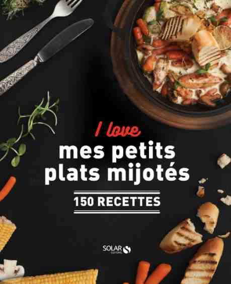 I love mes petits plats mijotés écrit par Annabelle Schachmes