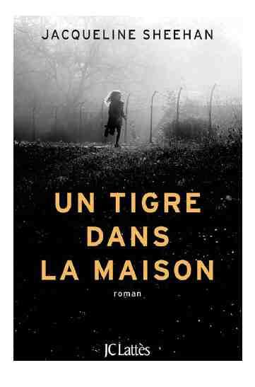Un tigre dans la maison écrit par Jacqueline Sheehan