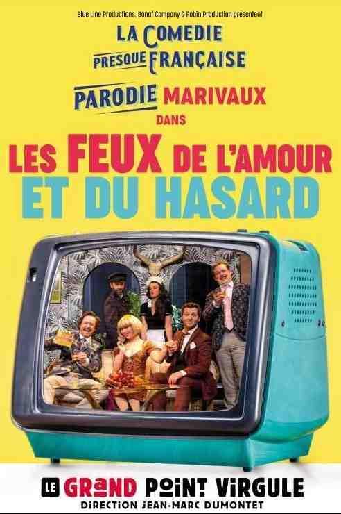 Les Feux de l'Amour et du Hasard au Grand Point Virgule (Paris)