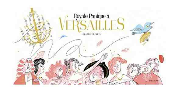 Royale panique à Versaille par Claire Le Meil