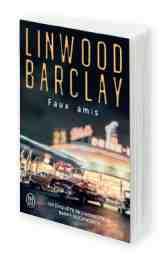 Faux Amis écrit par Linwood Barclay