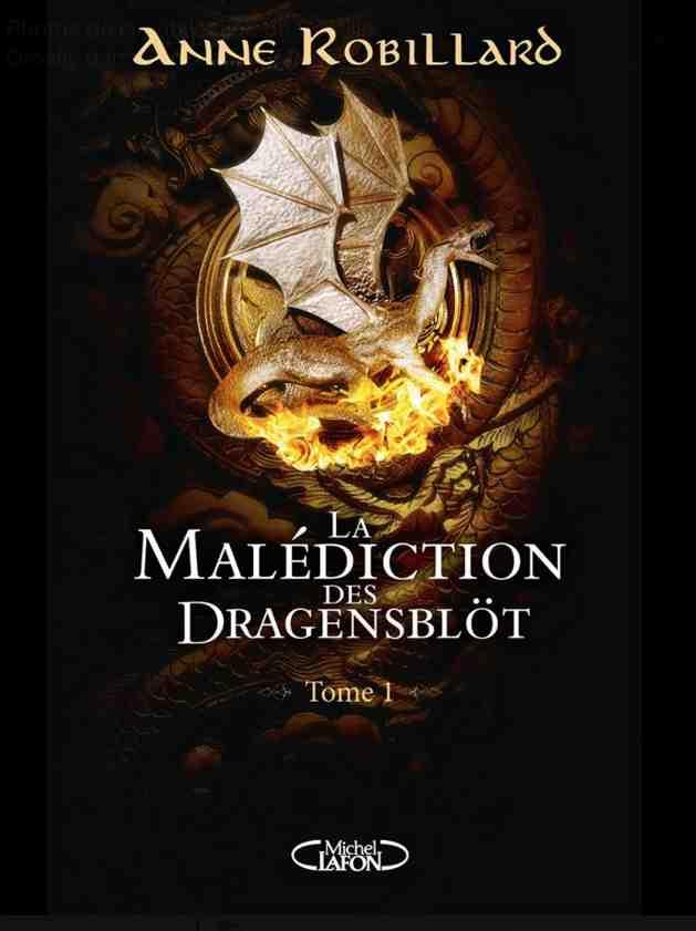 La Malédiction des Dragensblöt – Tome 1 : Le château écrit par Anne Robillard