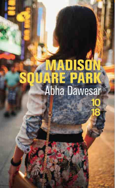 Madison Square Park écrit par Abha Dawesar