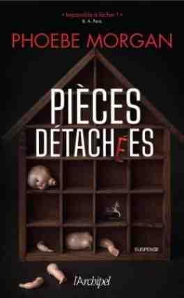 Pièces détachées écrit par Phoebe Morgan