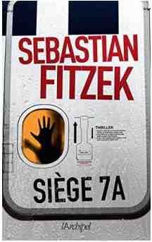 Siège 7A écrit par Sebastian Fitzek