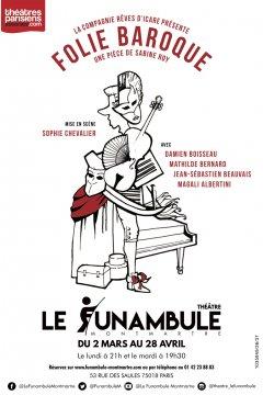 Folie Baroque Théâtre le Funambule Montmartre à Paris