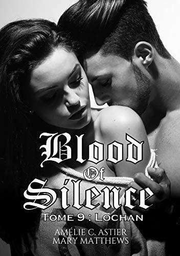 Blood of Silence – Tome 9 : Lochan écrit par Amheliie & Maryrhage
