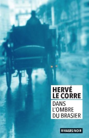 Dans l'ombre du brasier écrit par Hervé Le Corre