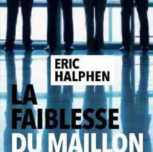La Faiblesse du maillon écrit par Eric Halphen