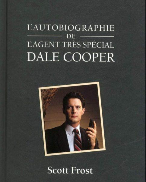 L'autobiographie de l'agent très spécial Dale Cooper écrit par Scott Frost