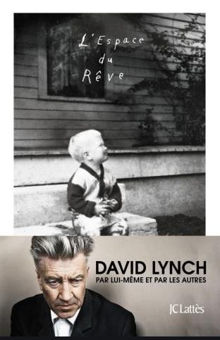 L'Espace du Rêve écrit par David Lynch