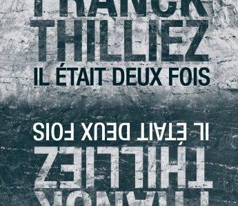 Il était deux fois écrit par Franck Thilliez