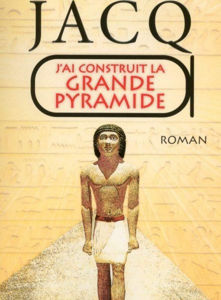 J'ai construit la Grande Pyramide écrit par Christian Jacq