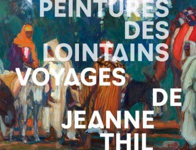 Peintures des Lointains. Voyages de Jeanne Thil au Musée des beaux-arts de Calais