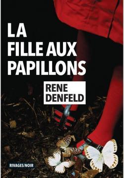 La Fille aux papillons écrit par Rene Denfeld