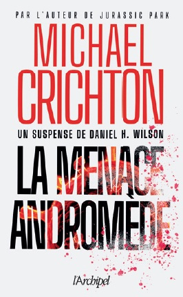 La menace Andromède écrit par Michael Crichton