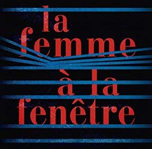 La Femme à la Fenêtre écrit par A.J. Finn