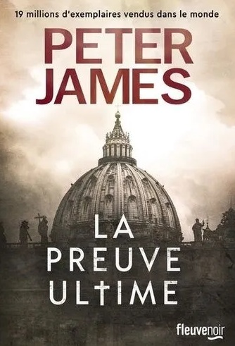 La preuve ultime écrit par Peter James