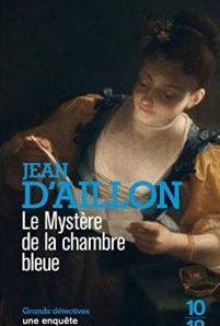 Le Mystère de la Chambre Bleue écrit par Jean d'Aillon
