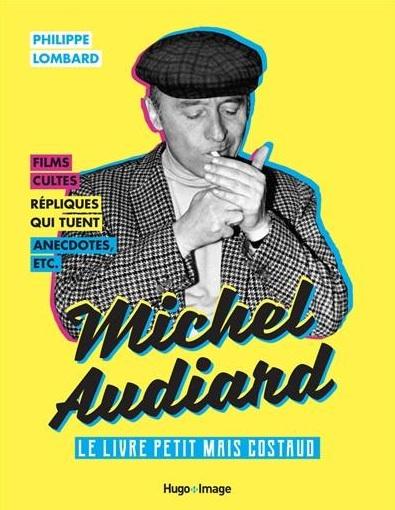 Audiard – Le Livre Petit Mais Costaud écrit par Philippe Lombard